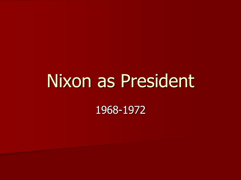 Nixon as President 1968-1972