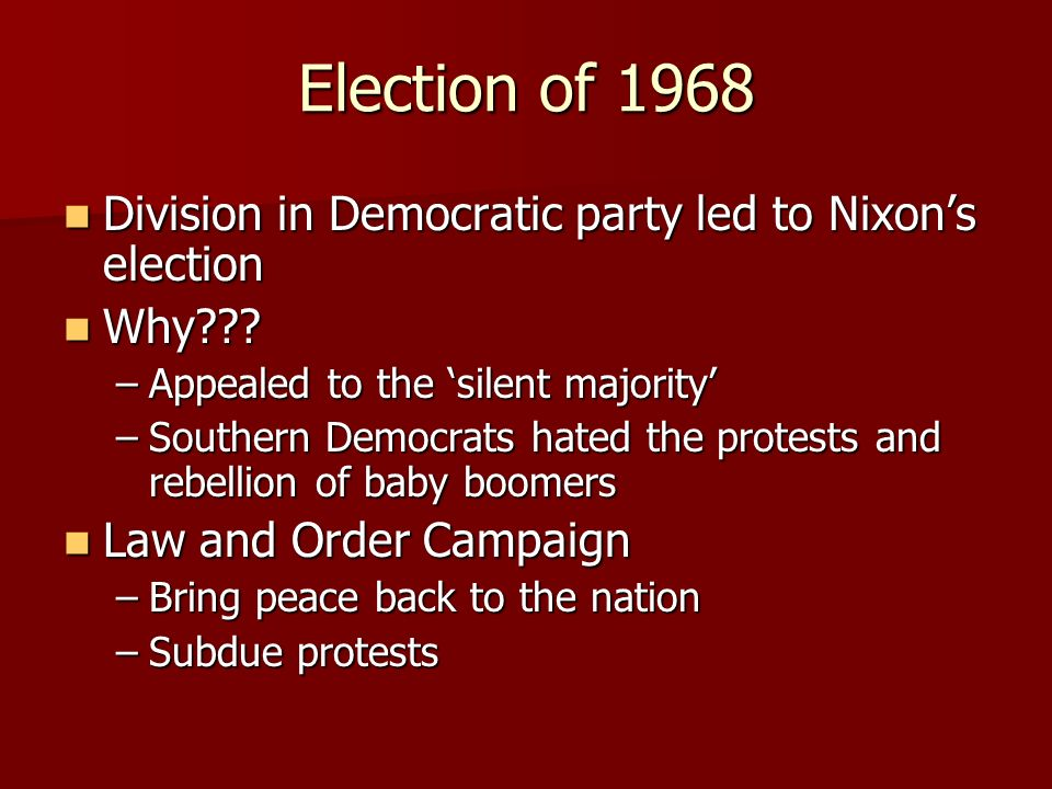Election of 1968 Division in Democratic party led to Nixon's election