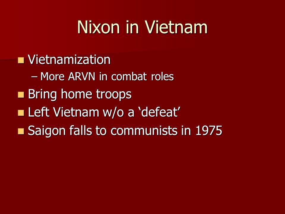 Nixon in Vietnam Vietnamization Bring home troops
