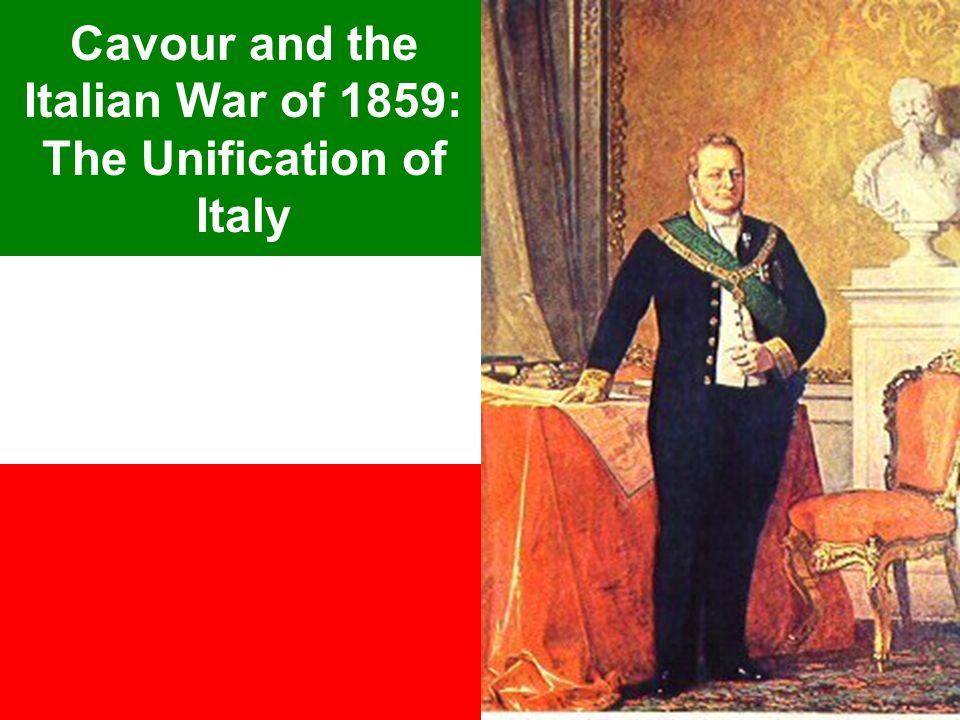 Cavour and the Italian War of 1859: The Unification of Italy