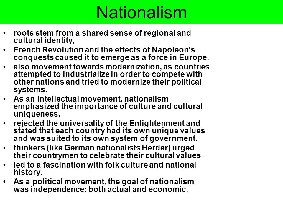 Nationalism roots stem from a shared sense of regional and cultural identity,