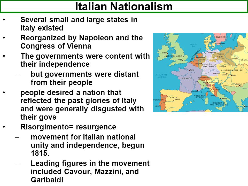 Italian Nationalism Several small and large states in Italy existed