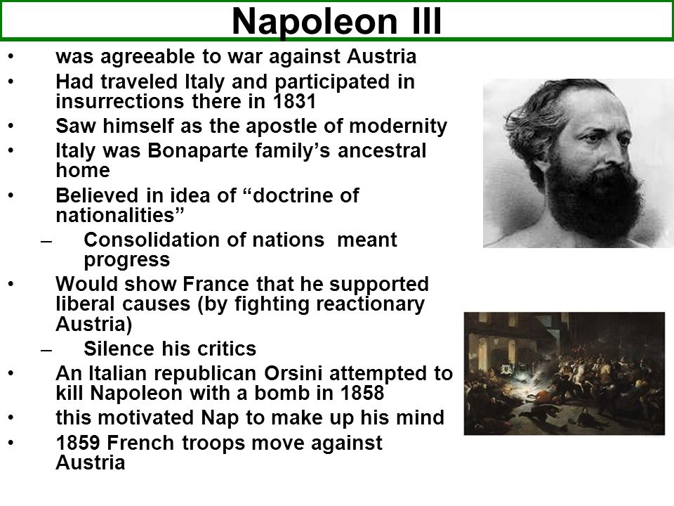 Napoleon III was agreeable to war against Austria