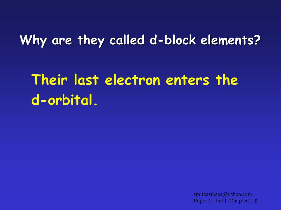 Why are they called d-block elements