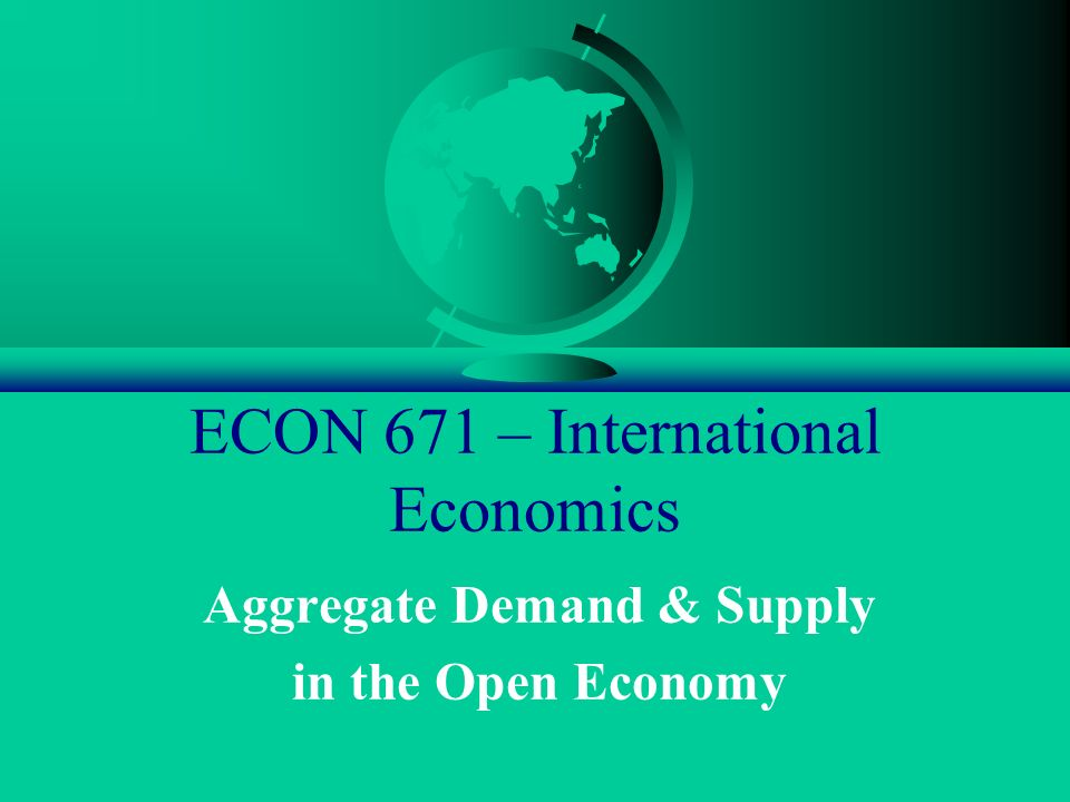 ECON 671 – International Economics