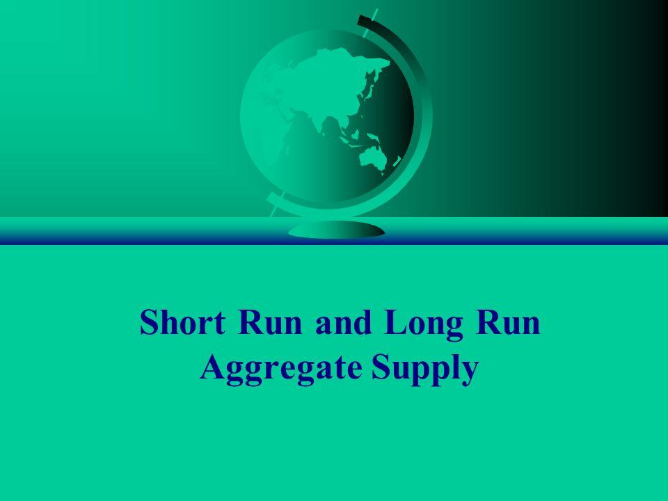 Short Run and Long Run Aggregate Supply