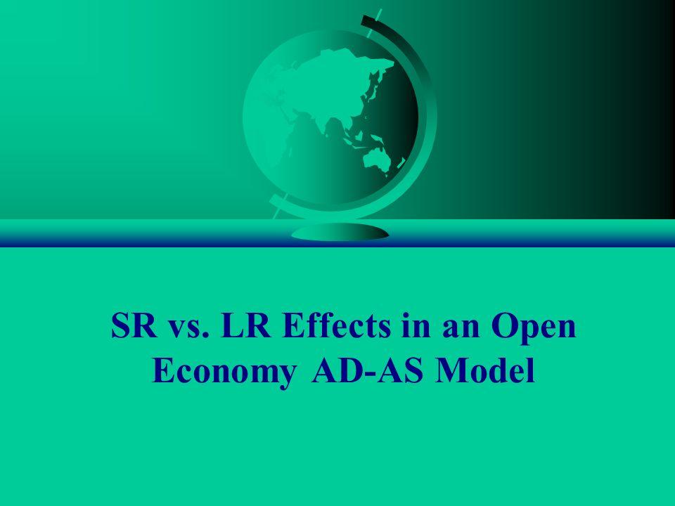 SR vs. LR Effects in an Open Economy AD-AS Model