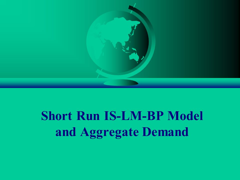 Short Run IS-LM-BP Model and Aggregate Demand