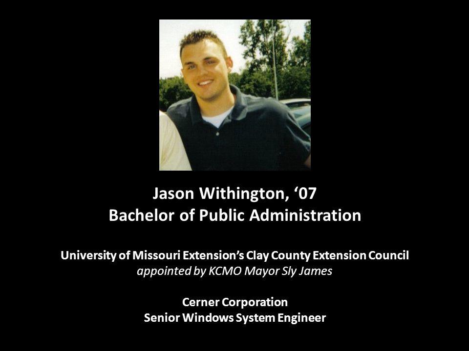 Jason Withington, '07 Bachelor of Public Administration