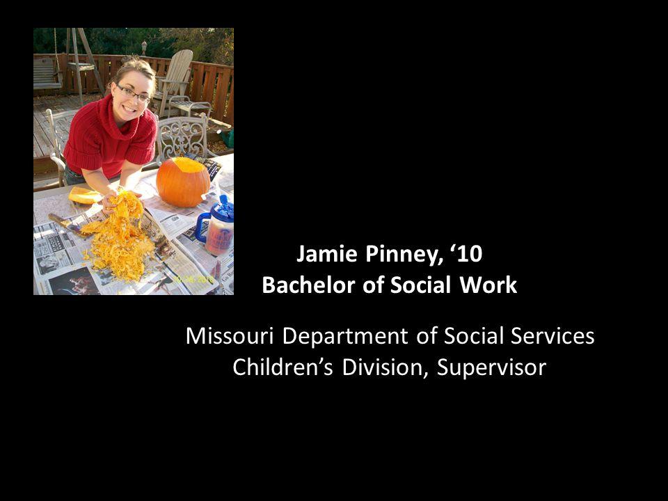 Jamie Pinney, '10 Bachelor of Social Work