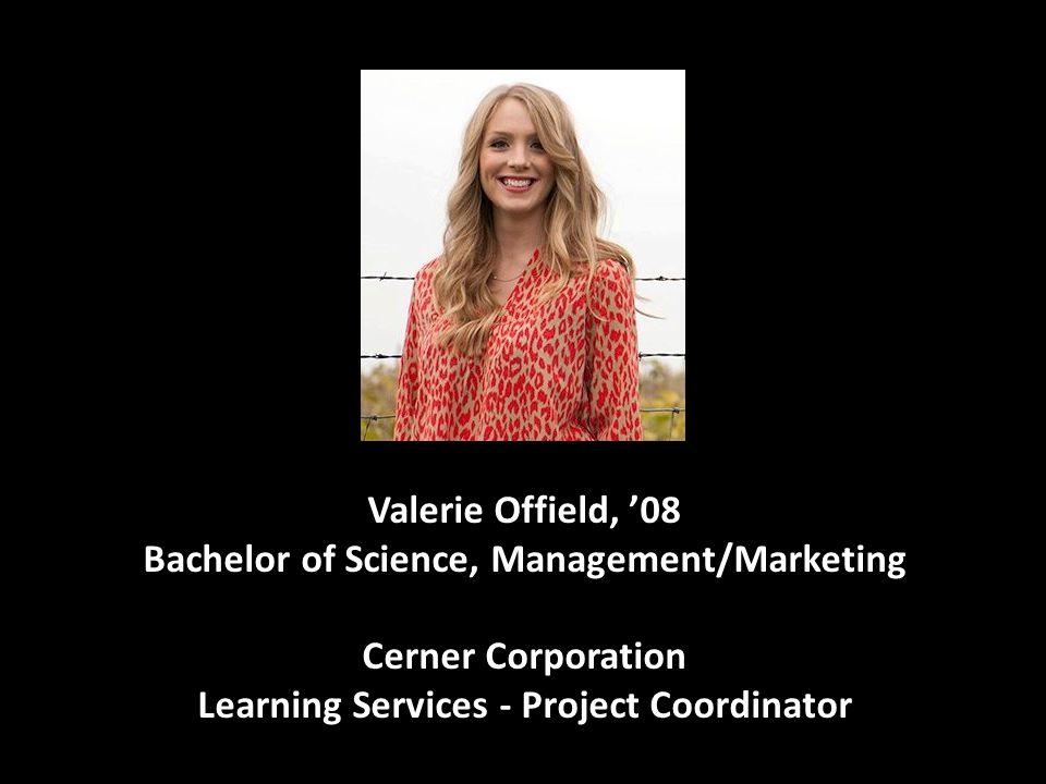 Bachelor of Science, Management/Marketing Cerner Corporation