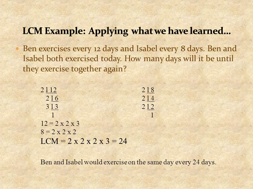 LCM Example: Applying what we have learned…