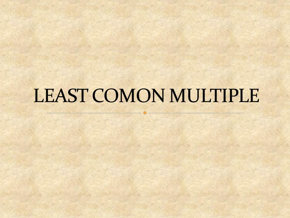 LEAST COMON MULTIPLE