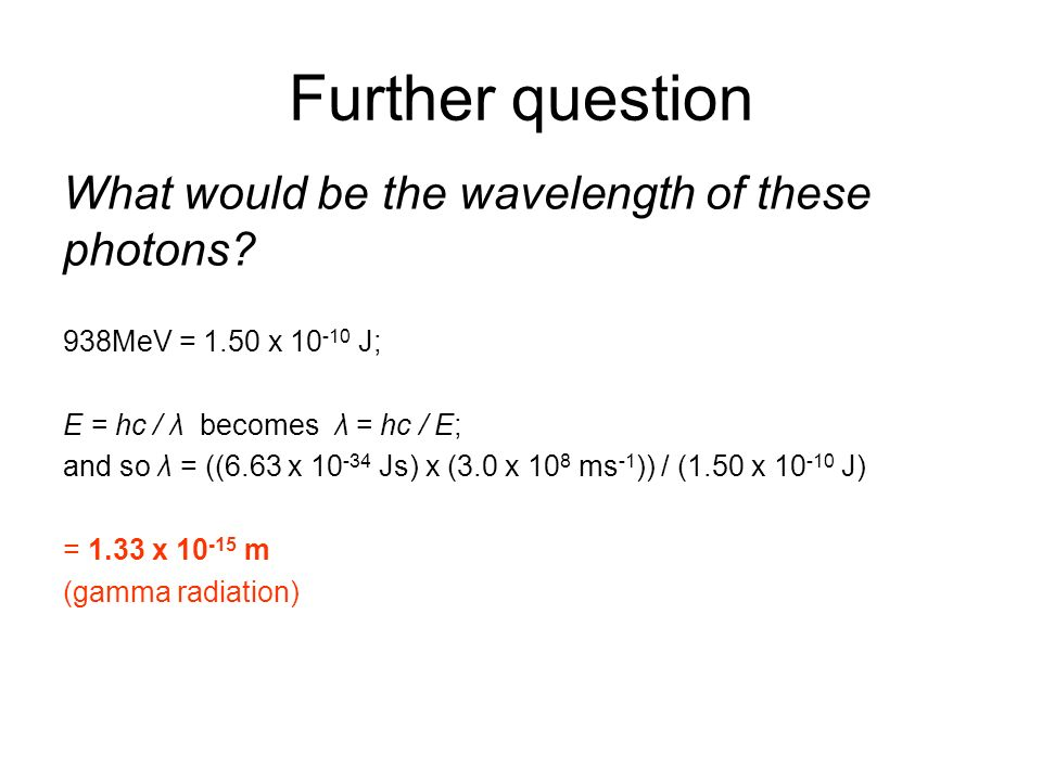Further question What would be the wavelength of these photons