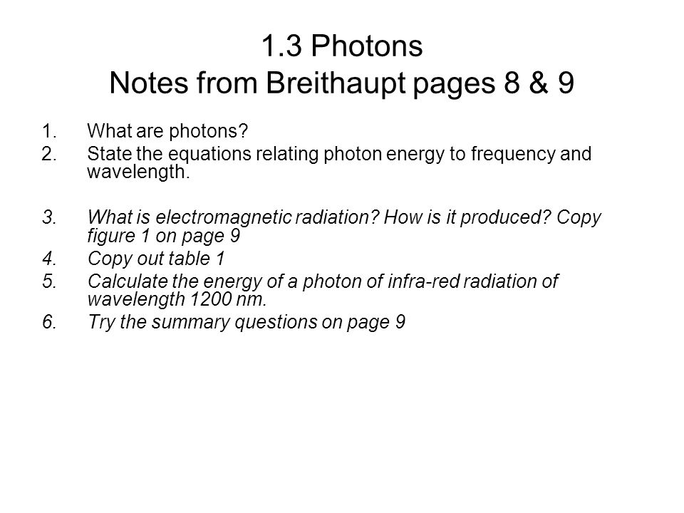1.3 Photons Notes from Breithaupt pages 8 & 9