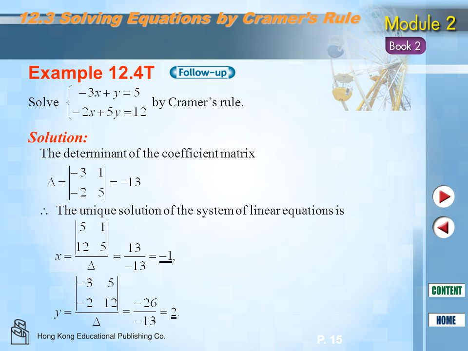 Example 12.4T 12.3 Solving Equations by Cramer's Rule Solution: