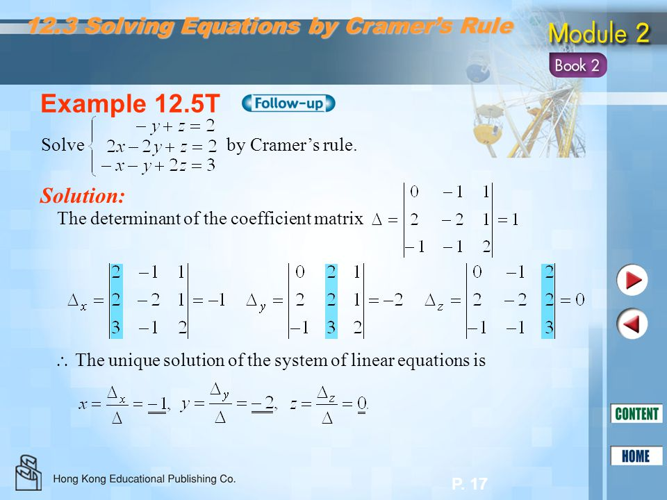 Example 12.5T 12.3 Solving Equations by Cramer's Rule Solution: