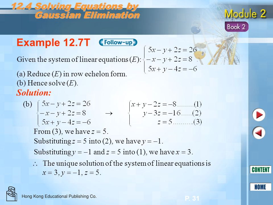 Example 12.7T 12.4 Solving Equations by Gaussian Elimination Solution: