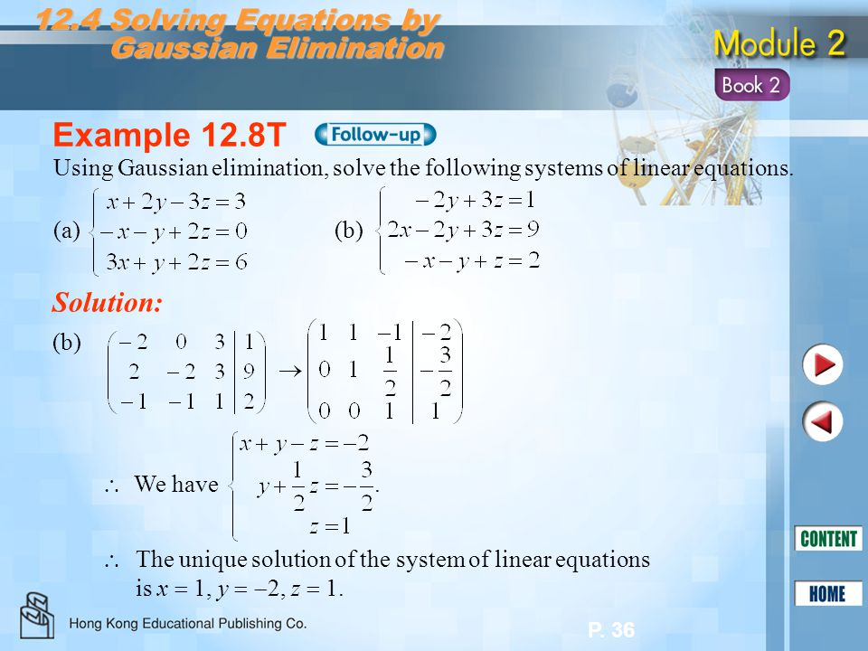 Example 12.8T 12.4 Solving Equations by Gaussian Elimination Solution: