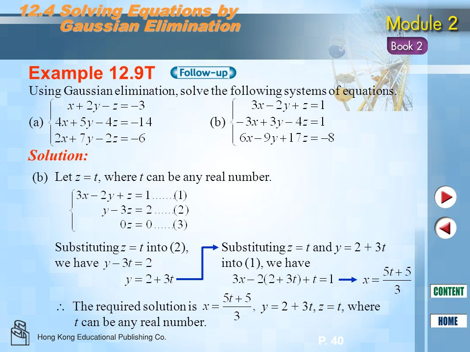 Example 12.9T 12.4 Solving Equations by Gaussian Elimination Solution: