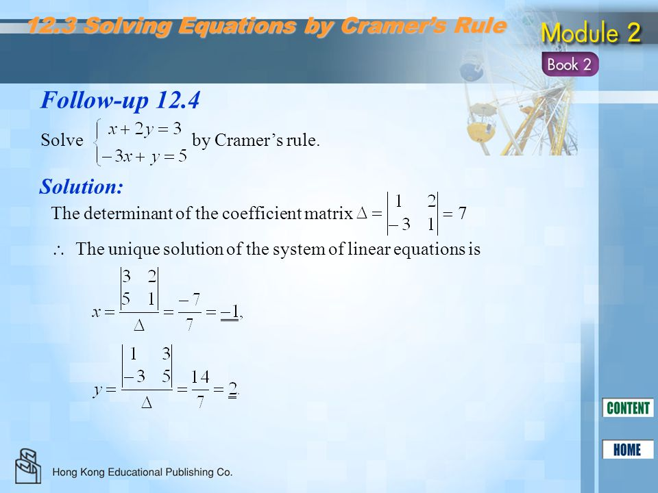 Follow-up 12.4 12.3 Solving Equations by Cramer's Rule Solution: