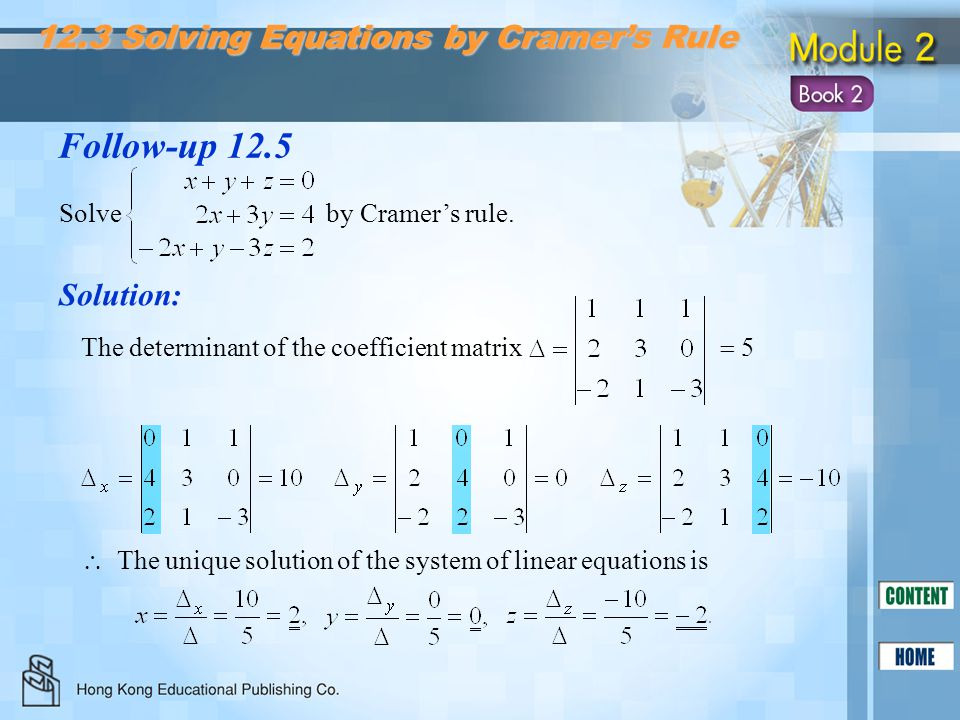 Follow-up 12.5 12.3 Solving Equations by Cramer's Rule Solution:
