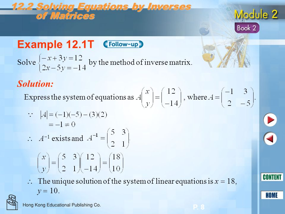 Example 12.1T 12.2 Solving Equations by Inverses of Matrices Solution: