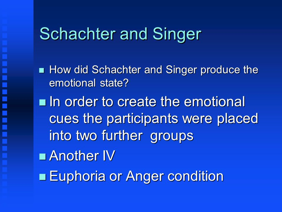 Schachter and Singer How did Schachter and Singer produce the emotional state