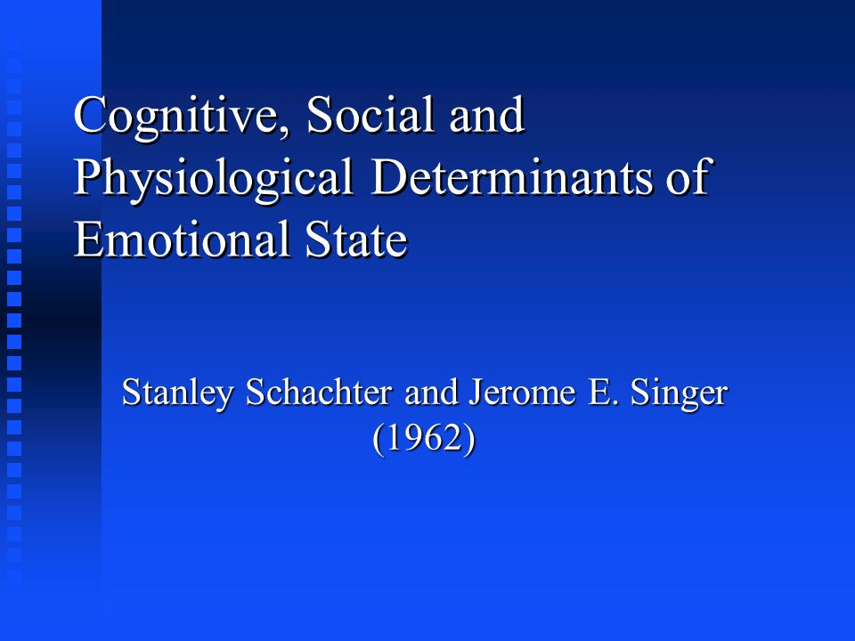 Cognitive, Social and Physiological Determinants of Emotional State