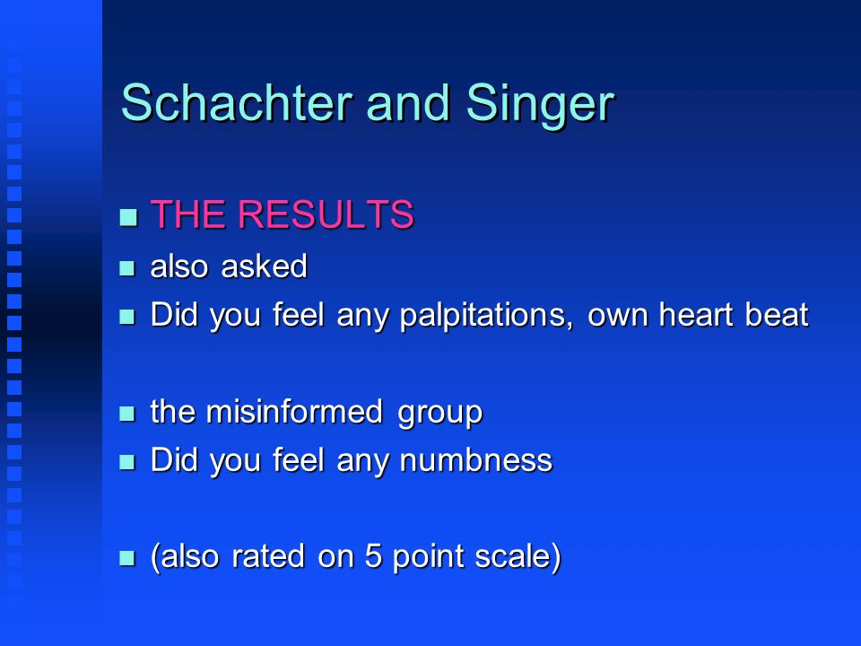 Schachter and Singer THE RESULTS also asked