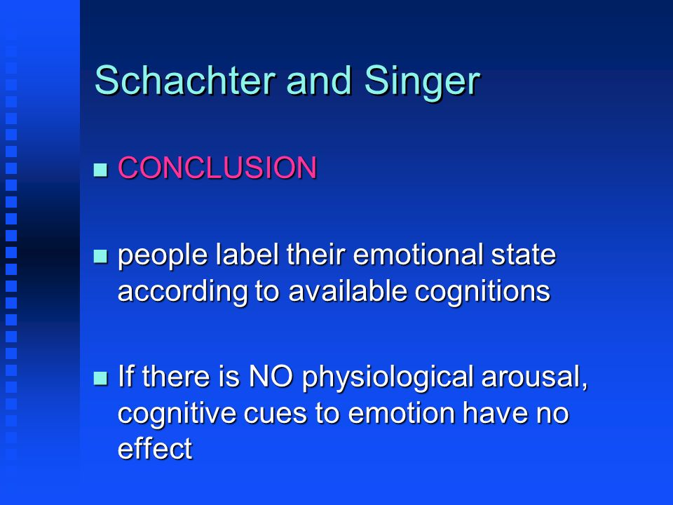 Schachter and Singer CONCLUSION
