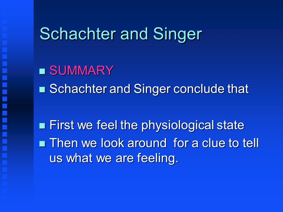 Schachter and Singer SUMMARY Schachter and Singer conclude that