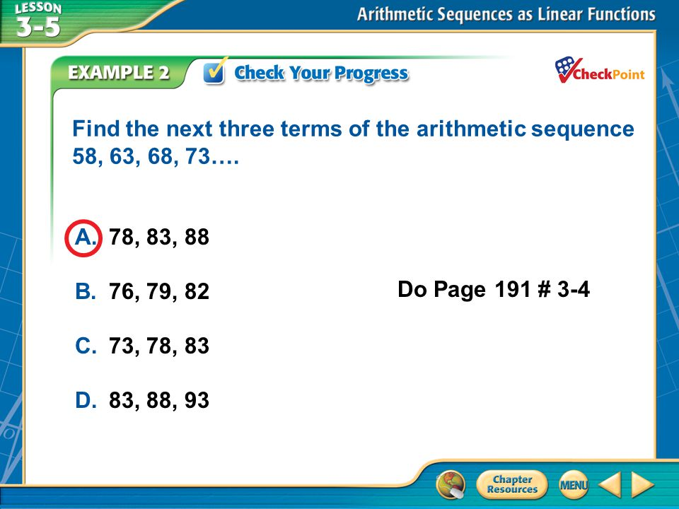 Find the next three terms of the arithmetic sequence 58, 63, 68, 73….