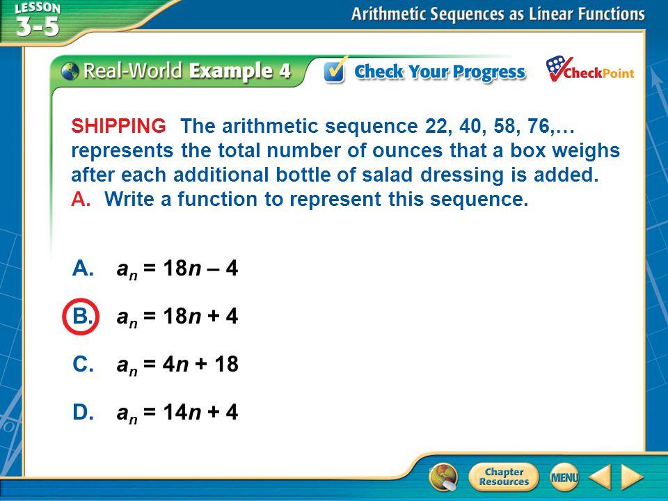 A B C D an = 18n – 4 an = 18n + 4 an = 4n + 18 an = 14n + 4