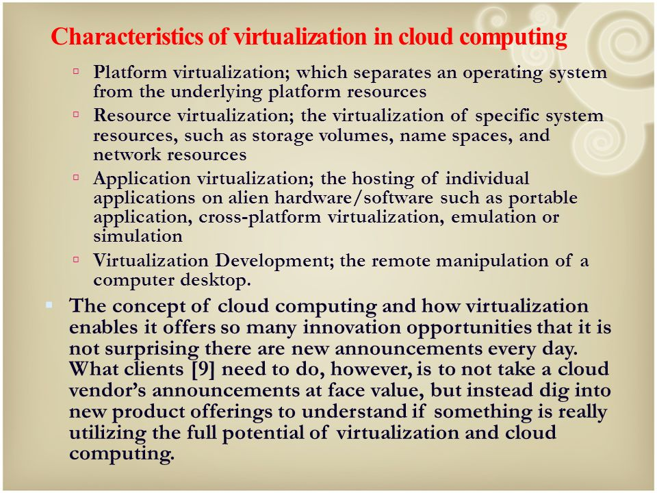 Characteristics of virtualization in cloud computing