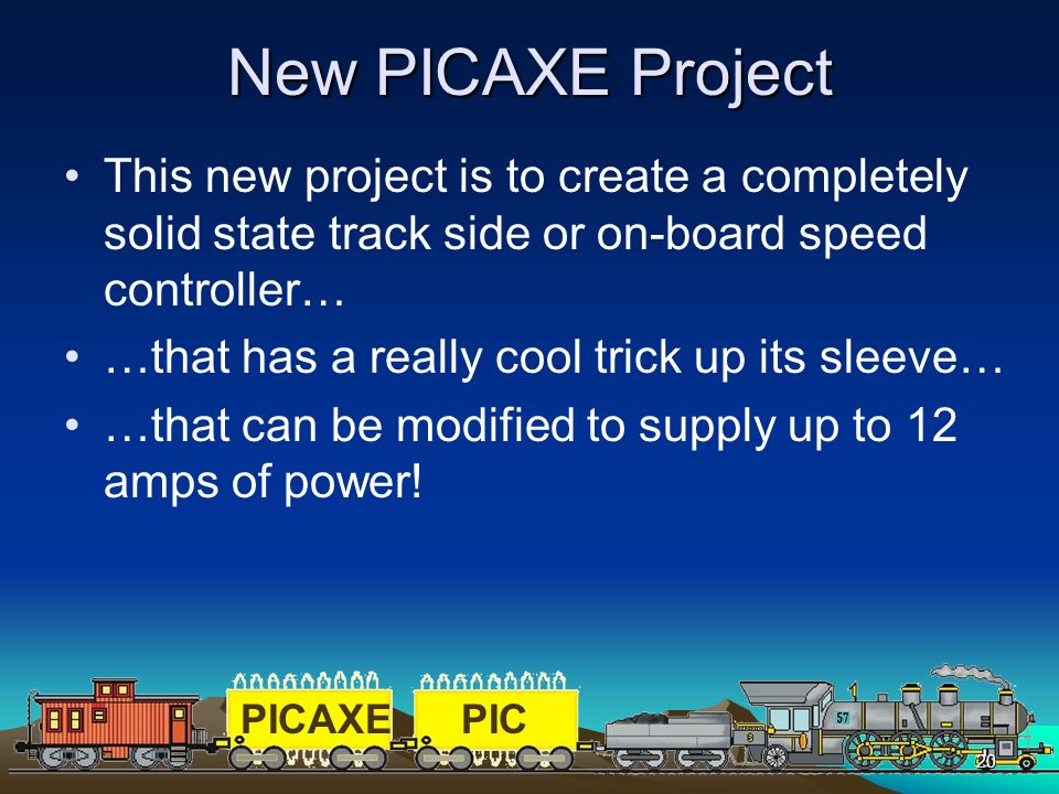 New PICAXE Project This new project is to create a completely solid state track side or on-board speed controller…