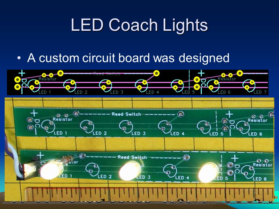 LED Coach Lights A custom circuit board was designed