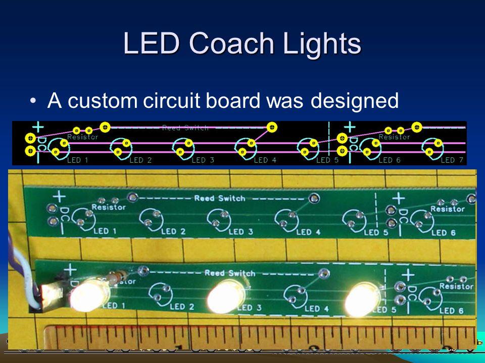LED Coach Lights A custom circuit board was designed