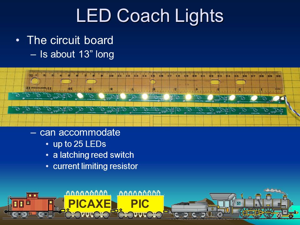 LED Coach Lights The circuit board Is about 13 long can accommodate