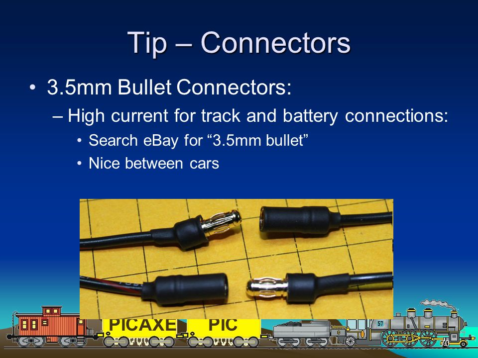 Tip – Connectors 3.5mm Bullet Connectors: