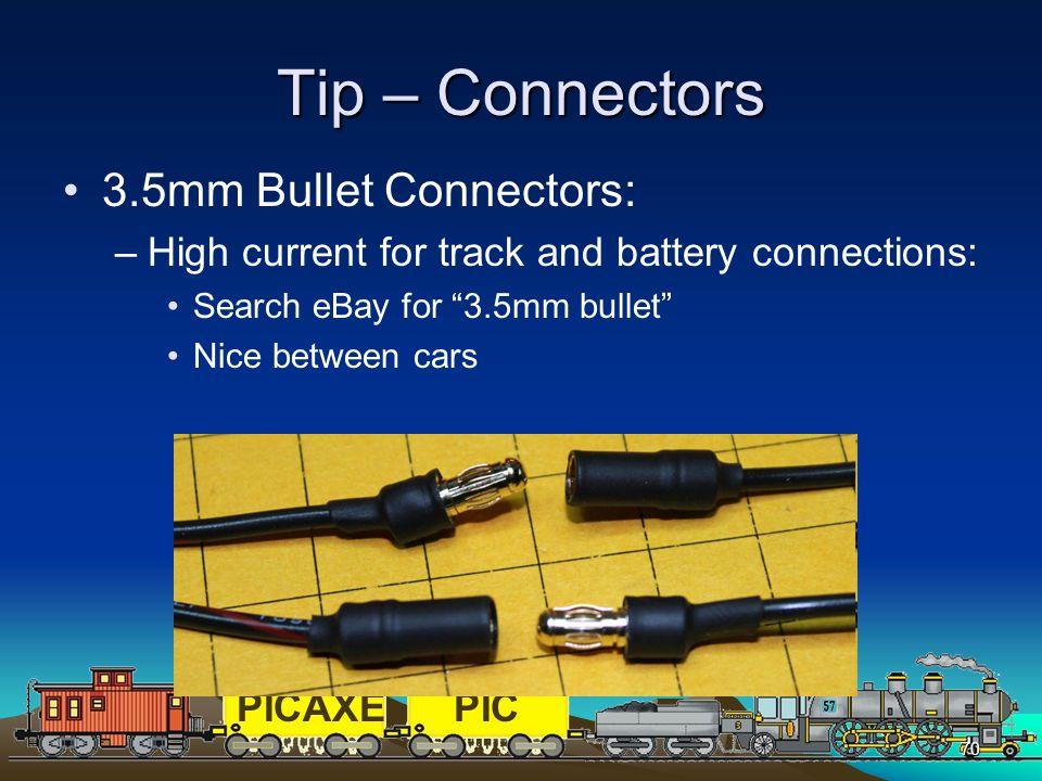 Tip – Connectors 3.5mm Bullet Connectors: