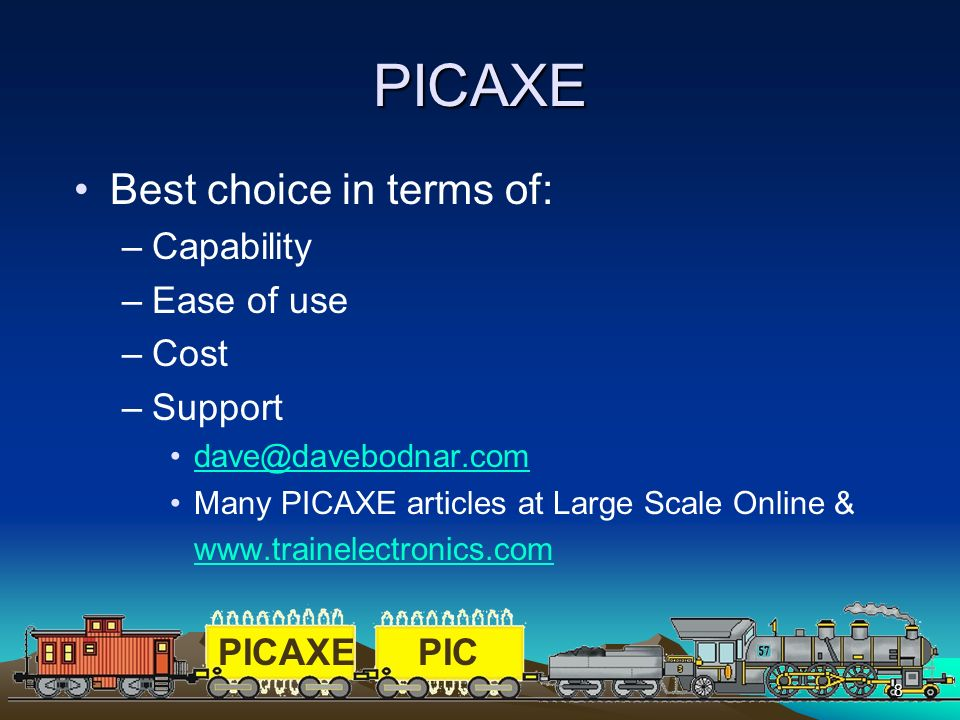 PICAXE Best choice in terms of: Capability Ease of use Cost Support