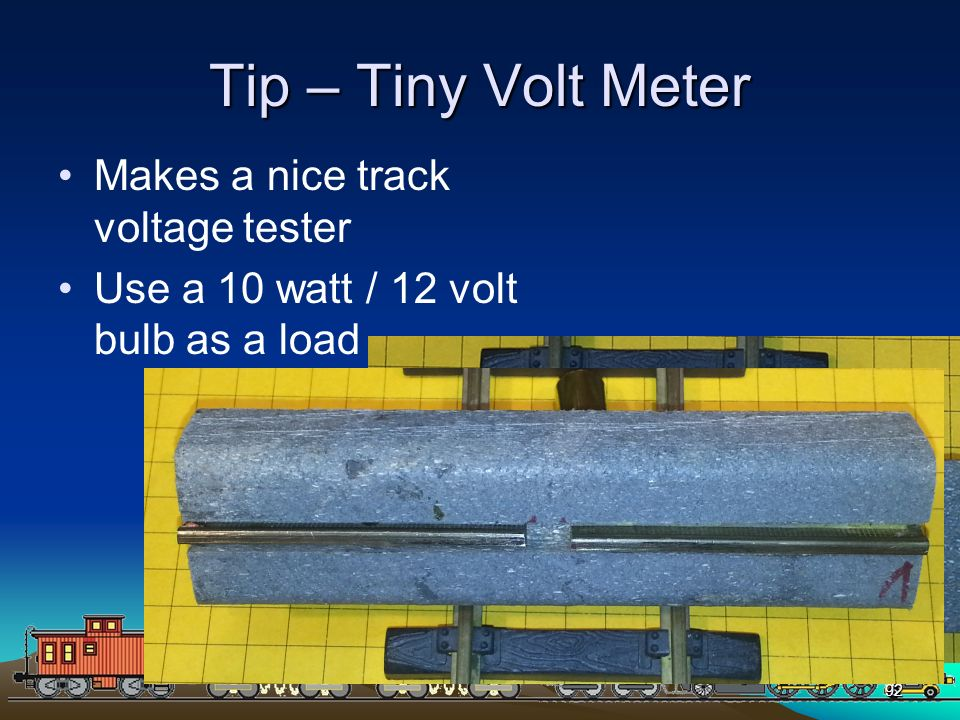 Tip – Tiny Volt Meter Makes a nice track voltage tester