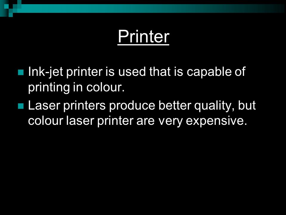 Printer Ink-jet printer is used that is capable of printing in colour.