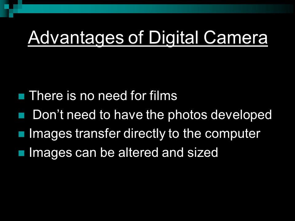Advantages of Digital Camera