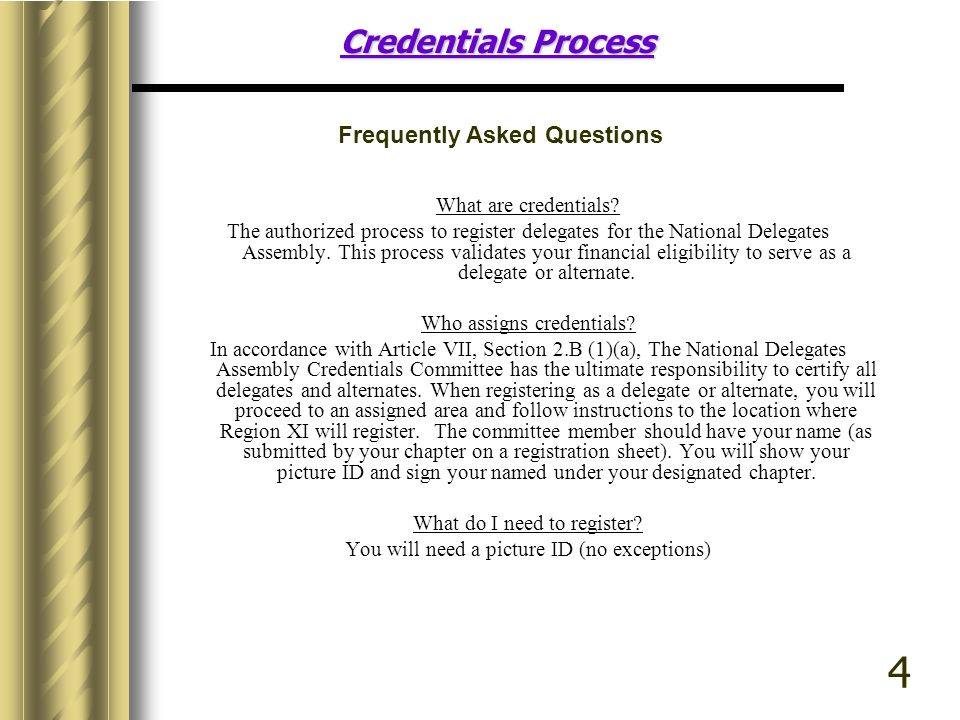 4 Credentials Process Frequently Asked Questions What are credentials