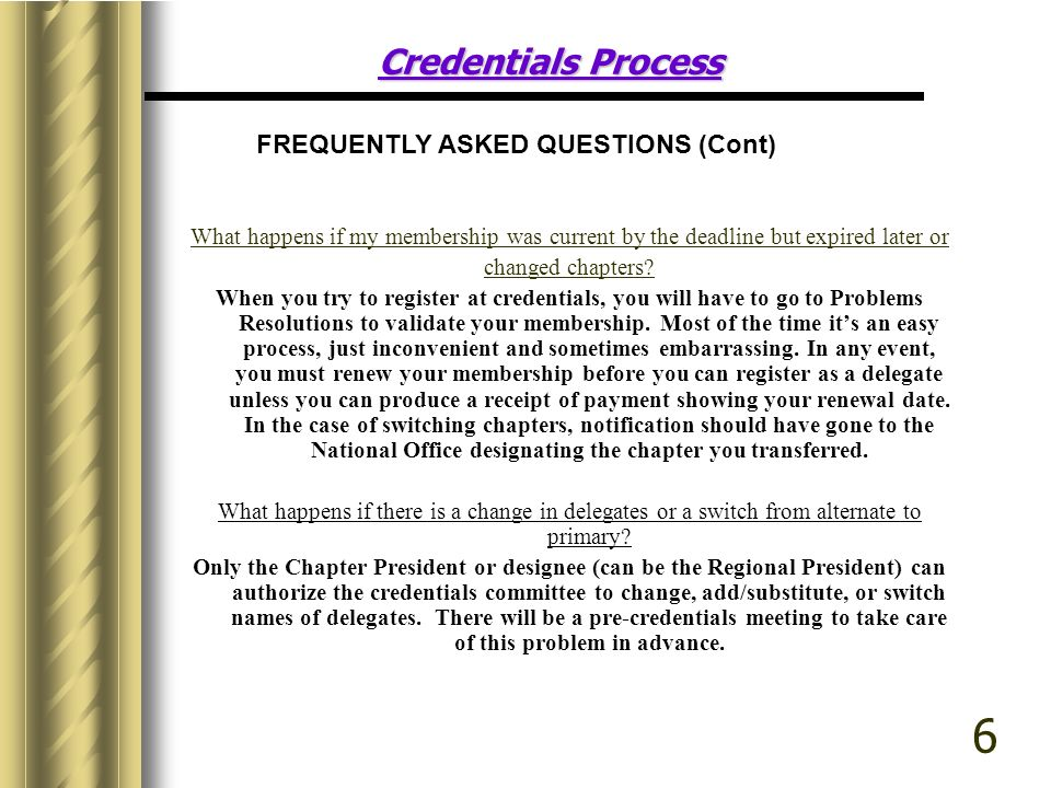 6 Credentials Process FREQUENTLY ASKED QUESTIONS (Cont)