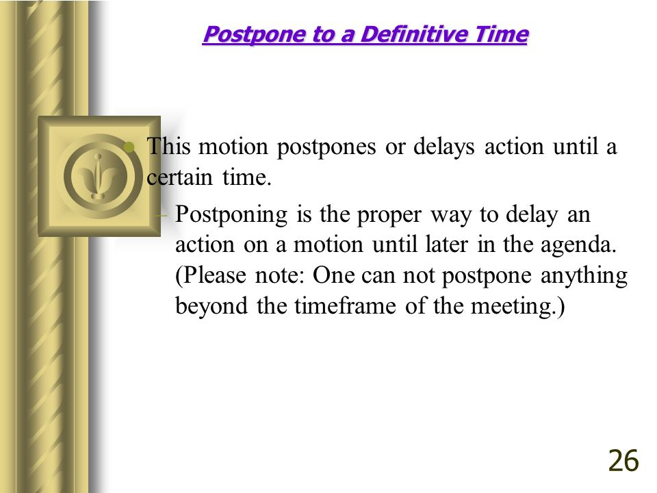 Postpone to a Definitive Time