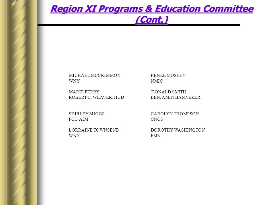 Region XI Programs & Education Committee (Cont.)
