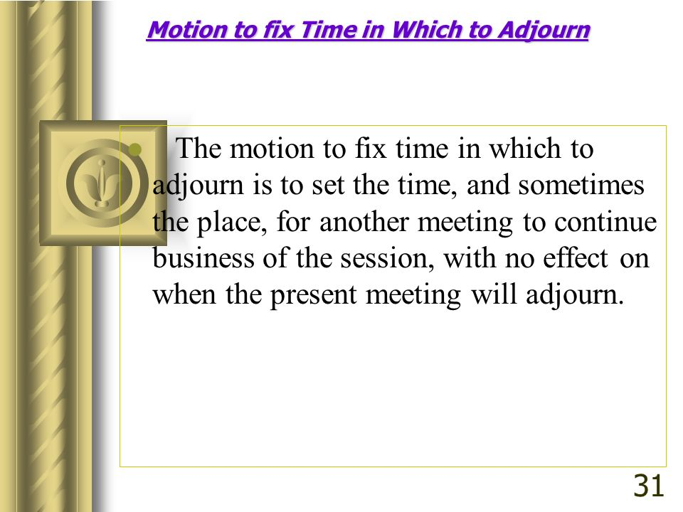 Motion to fix Time in Which to Adjourn